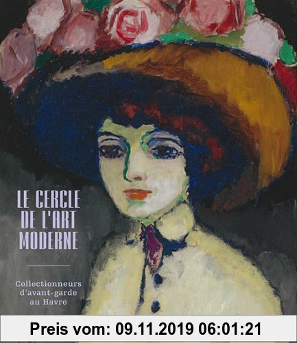 Gebr. - Le cercle de l'Art moderne - Collectionneurs d'avant-garde au Havre