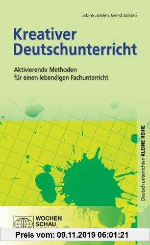 Gebr. - Kreativer Deutschunterricht: Aktivierende Methoden für einen lebendigen Fachunterricht