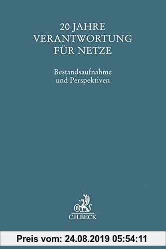 Gebr. - 20 Jahre Verantwortung für Netze: Bestandsaufnahme und Perspektiven (Festschriften, Festgaben, Gedächtnisschriften)