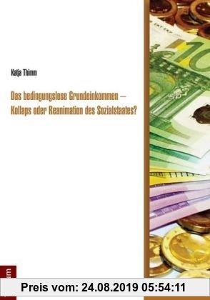 Gebr. - Das bedingungslose Grundeinkommen - Kollaps oder Reanimation des Sozialstaates?