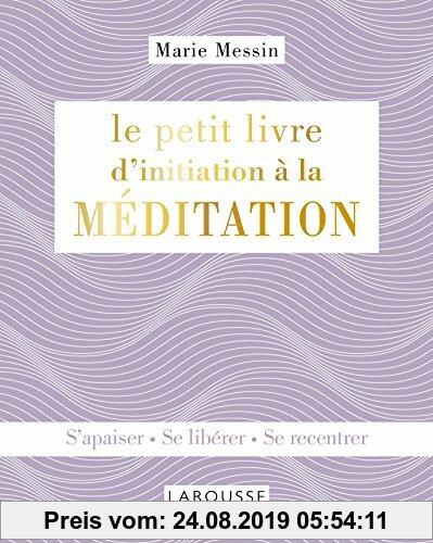 Gebr. - Le petit livre d'initiation à la méditation : S'apaiser, se libérer, se recentrer