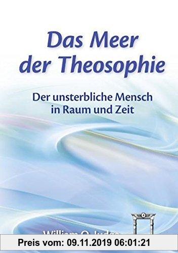Gebr. - Das Meer der Theosophie: Der unsterbliche Mensch in Raum und Zeit