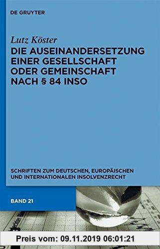 Gebr. - Die Auseinandersetzung einer Gesellschaft oder Gemeinschaft nach § 84 InsO (Schriften zum deutschen, europäischen und internationalen Insolven