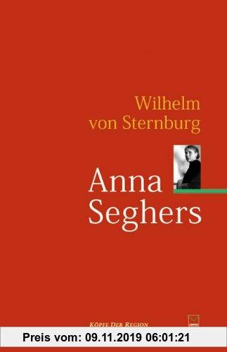 Gebr. - Anna Seghers: Ein biografischer Essay