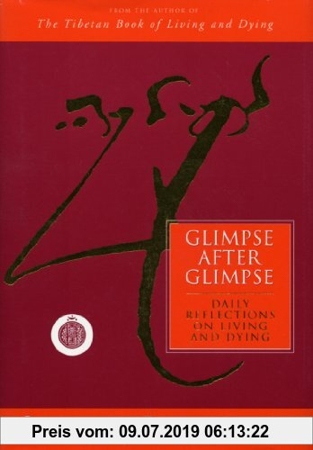 Gebr. - Glimpse After Glimpse: Daily Reflections on Living and Dying
