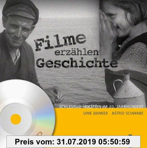 Gebr. - Filme erzählen Geschichte: Schleswig-Holstein im 20. Jahrhundert. Bewegte Zeiten - Bewegte Bilder