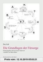 Gebr. - Die Grundlagen der Fürsorge: Werkausgabe Ilse Arlt, Band 1