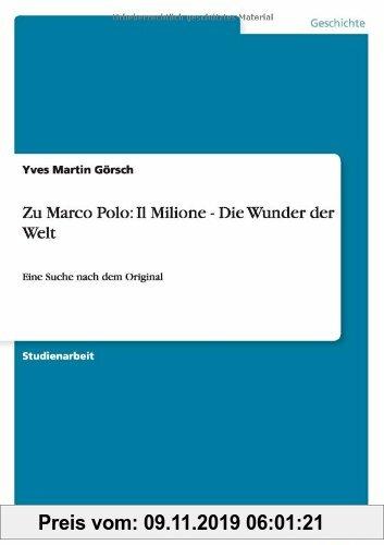 Gebr. - Zu Marco Polo: Il Milione - Die Wunder der Welt: Eine Suche nach dem Original
