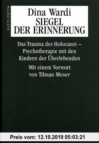 Gebr. - Siegel der Erinnerung: Das Trauma des Holocaust. Psychotherapie mit den Kindern der Überlebenden