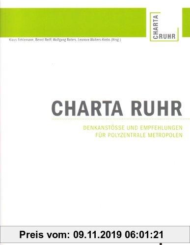 Gebr. - Charta Ruhr: Denkanstöße und Empfehlungen für polyzentrale Metropolen
