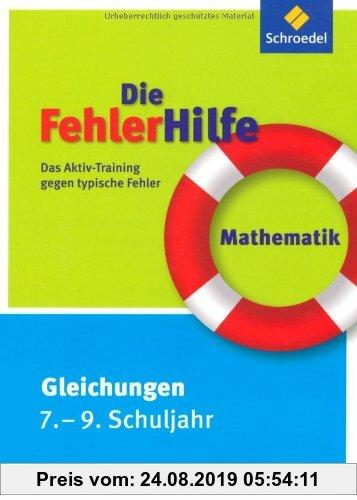 Gebr. - Die FehlerHilfe: Mathematik Gleichungen 7 - 9: Das Aktiv-Training gegen typische Fehler