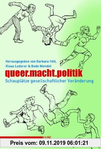 Gebr. - queer.macht.politik: Schauplätze gesellschaftlicher Veränderung