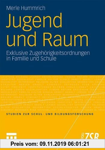 Gebr. - Jugend und Raum: Exklusive Zugehörigkeitsordnungen in Familie und Schule (Studien zur Schul- und Bildungsforschung)