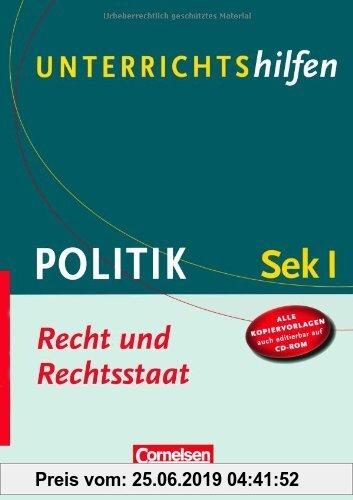 Gebr. - Unterrichtshilfen - Politik: Recht und Rechtsstaat: Sekundarstufe I. Verlaufsplanungen und Kopiervorlagen mit CD-ROM