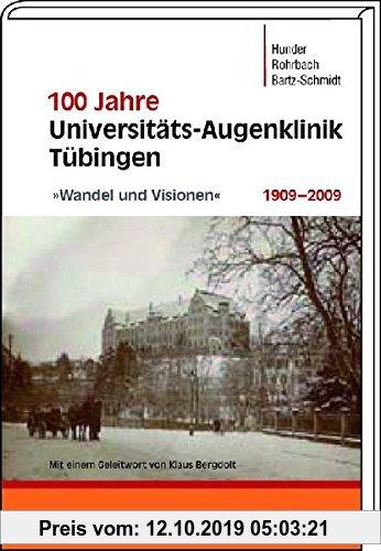 Gebr. - 100 Jahre Augenklinik Tübingen 1909–2009: »Wandel und Visionen«