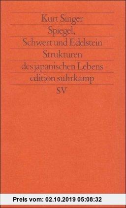 Gebr. - Spiegel, Schwert und Edelstein: Strukturen des japanischen Lebens (edition suhrkamp)