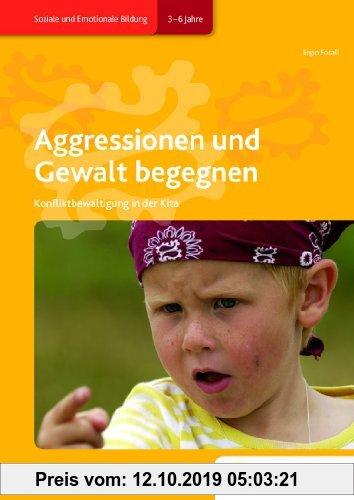 Gebr. - Aggressionen und Gewalt begegnen: Konfliktbewältigung in der Kita Handbuch