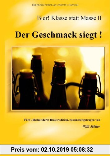 Gebr. - Der Geschmack siegt!: Bier! Klasse statt Masse II