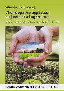 Gebr. - L'homéopathie appliquee au jardin et a l'agriculture - le traitement homeo. des plantes et des sols