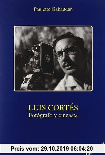 Gebr. - Luis Cortés : fotógrafo y cineasta