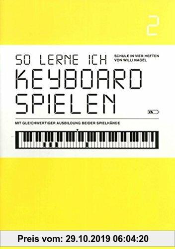 Gebr. - So lerne ich Keyboard spielen, Band 2: Schule in 4 Heften mit gleichwertiger Ausbildung beider Spielhände