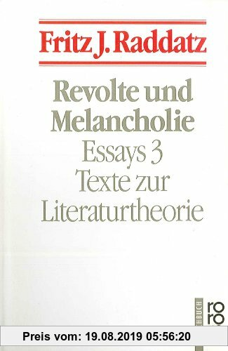 Gebr. - Revolte und Melancholie: Texte zur Literaturtheorie. (Essays, 3)
