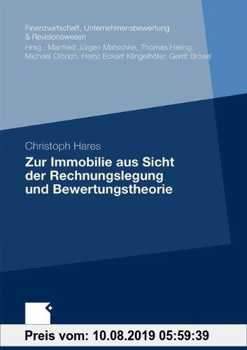 Gebr. - Zur Immobilie aus Sicht der Rechnungslegung und Bewertungstheorie (Finanzwirtschaft, Unternehmensbewertung & Revisionswesen) (German Editi