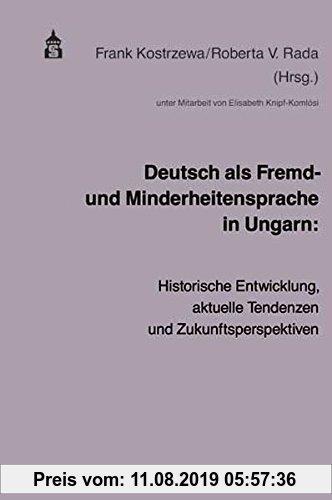 Gebr. - Deutsch als Fremd- und Minderheitensprache in Ungarn: Historische Entwicklung, aktuelle Tendenzen und Zukunftsperspektiven