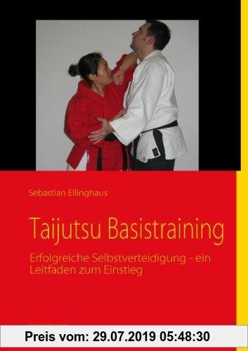 Gebr. - Taijutsu Basistraining: Erfolgreiche Selbstverteidigung - ein Leitfaden zum Einstieg