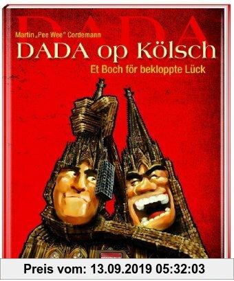 Gebr. - Dada op Kölsch: Et Boch för bekloppte Lück