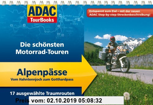 Gebr. - ADAC Tourbooks  Alpenpässe: Vom Hahntennjoch zum Gotthardpass: Die schönsten Motorrad-Touren