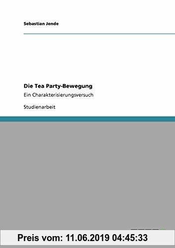 Gebr. - Die Tea Party-Bewegung: Ein Charakterisierungsversuch