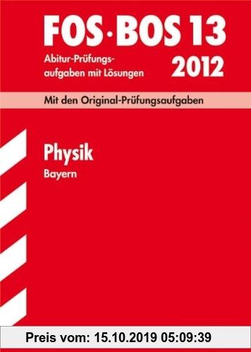 Gebr. - Fachabiturprüfung FOS/BOS 13. Klasse Bayern   Physik, 2000-2009