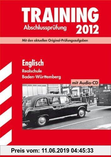 Gebr. - Training Abschlussprüfung Realschule Baden-Württemberg; Englisch mit Audio-CD 2012; Mit den aktuellen Original-Prüfungsaufgaben und herausnehm