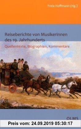 Gebr. - Reiseberichte von Musikerinnen des 19. Jahrhunderts: Quellentexte, Biographien, Kommentare.