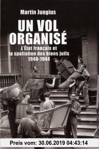 Gebr. - Un vol organisé : L'Etat français et la spoliation des biens juifs 1940-1944