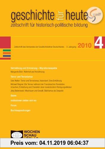 Gebr. - Geschichte für heute 4/2010: Vertreibung und Erinnerung/Terror und Terrorismus