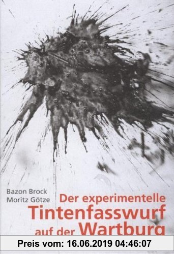 Gebr. - Der experimentelle Tintenfasswurf auf der Wartburg