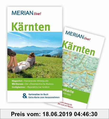 Gebr. - Kärnten: MERIAN live! - Mit Kartenatlas im Buch und Extra-Karte zum Herausnehmen: Klagenfurt: Pulsierender Mittelpunkt. Wörthersee: Die Österr
