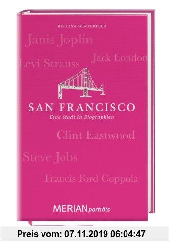 Gebr. - San Francisco. Eine Stadt in Biographien: MERIAN porträts