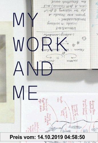 Gebr. - My Work and Me.: Herausgegeben von Susanne Pfeffer. Mit einem Nachwort von Brigitte Oetker. (Jahresring)