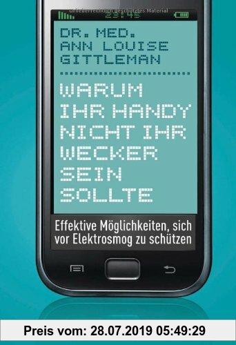Gebr. - Warum Ihr Handy nicht Ihr Wecker sein sollte: Effektive Möglichkeiten, sich vor Elektrosmog zu schützen