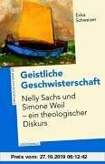 Gebr. - Geistliche Geschwisterschaft. Nelly Sachs und Simone Weil - ein theologischer Diskurs