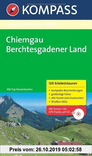 Gebr. - Großer Wander-Atlas Chiemgau-Berchtesgadener Land: 120 Erlebnistouren