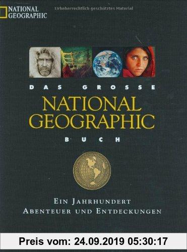 Gebr. - Das große National Geographic Buch. Ein Jahrhundert Abenteuer und Entdeckungen