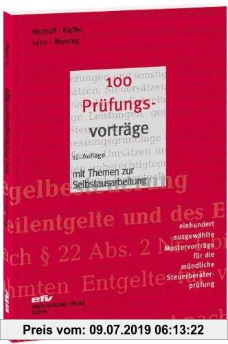 Gebr. - 100 Prüfungsvorträge: 100 ausgewählte Mustervorträge für die mündliche Steuerberaterprüfung