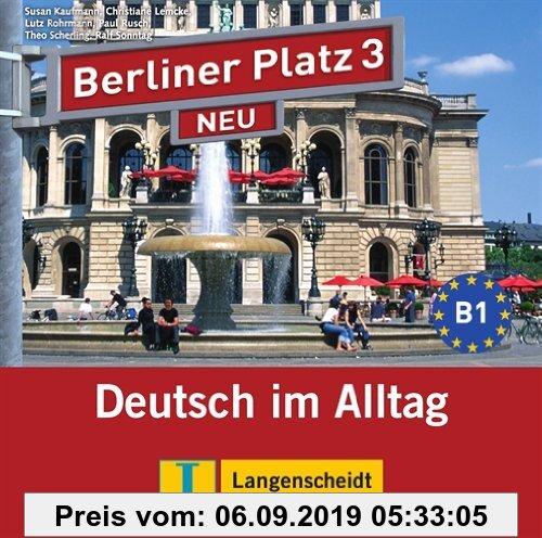 Gebr. - Berliner Platz 3 NEU - 2 Audio-CDs zum Lehrbuchteil: Deutsch im Alltag (Berliner Platz NEU)