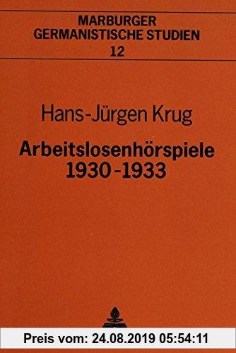 Gebr. - Arbeitslosenhörspiele 1930-1933 (Marburger germanistische Studien)