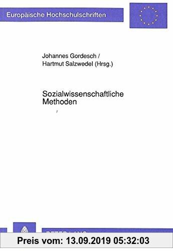Gebr. - Sozialwissenschaftliche Methoden: Ergebnisse einer Tagung in Schloß Lindstedt (Europäische Hochschulschriften - Reihe XXII)