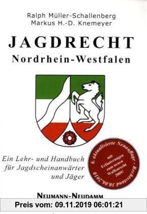 Gebr. - Jagdrecht Nordrhein-Westfalen: Ein Lehr- und Handbuch für Jagdscheinanwärter und Jäger